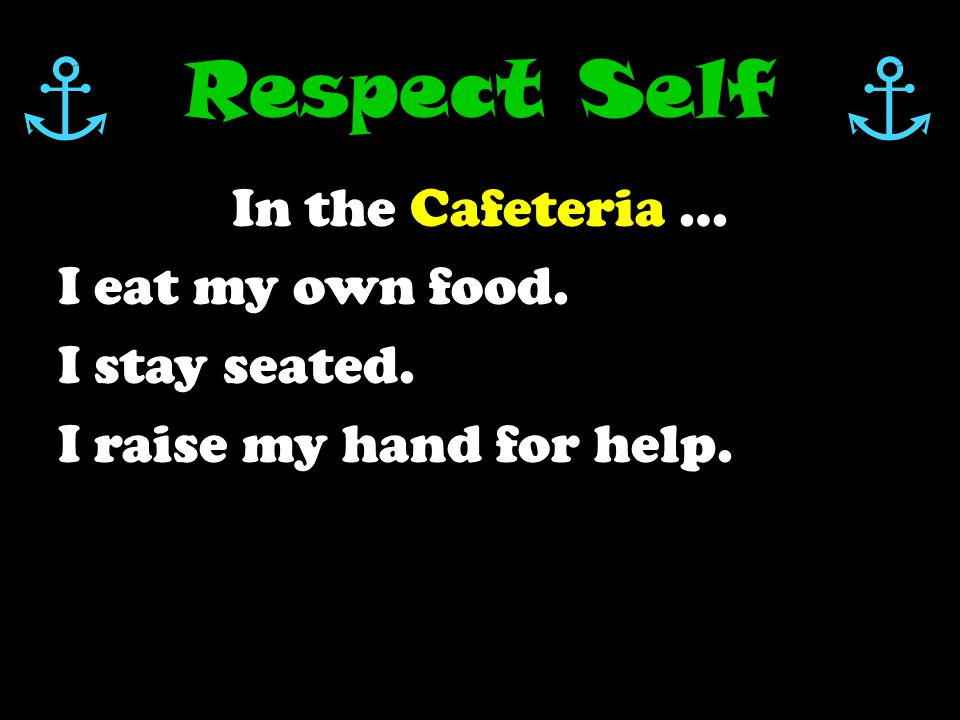 Respect Self In Computer Lab … I stay seated. I stay on task.