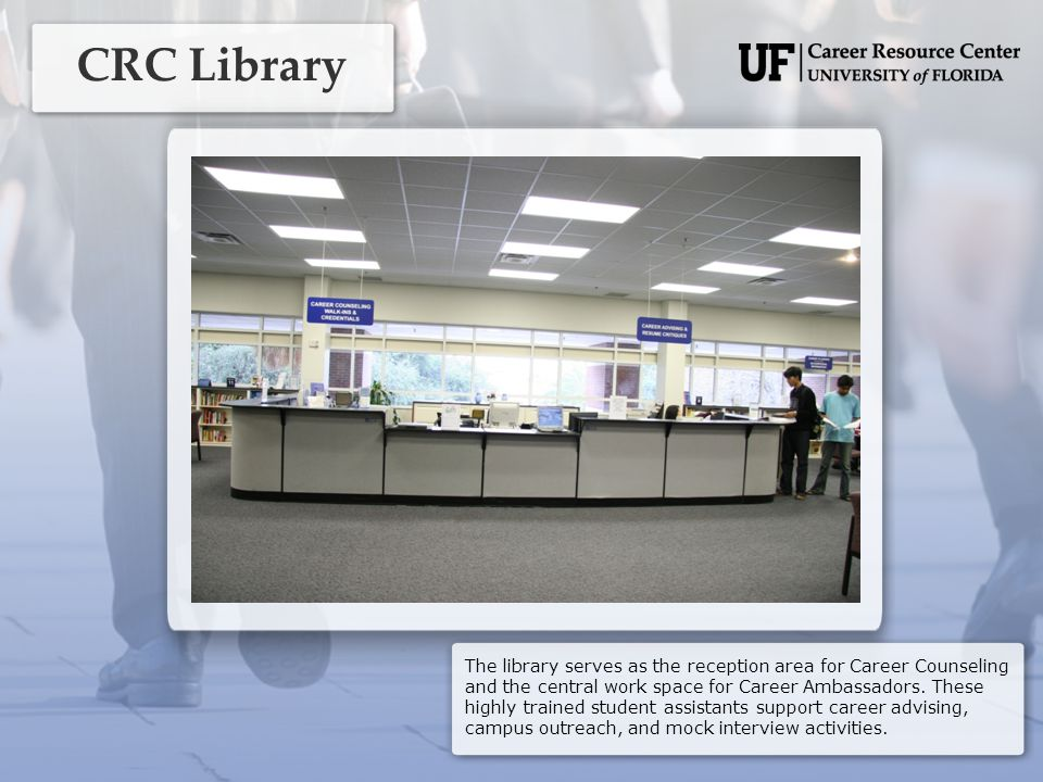 The library serves as the reception area for Career Counseling and the central work space for Career Ambassadors.