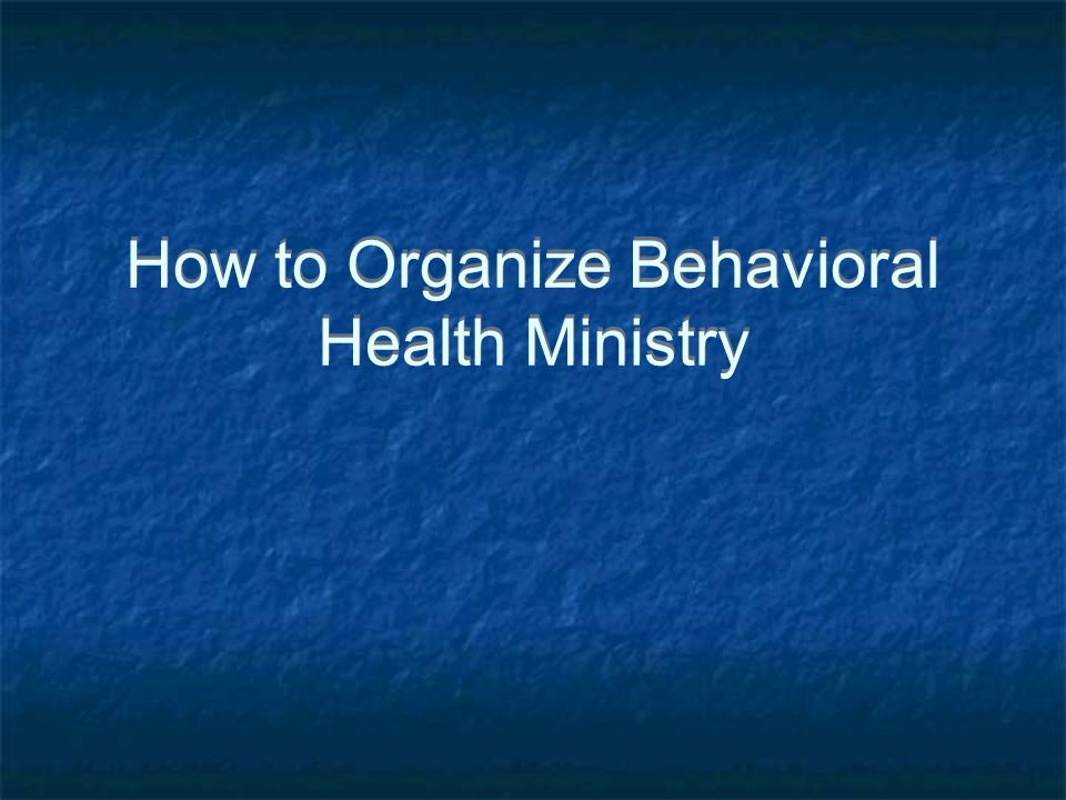 How to Organize Behavioral Health Ministry