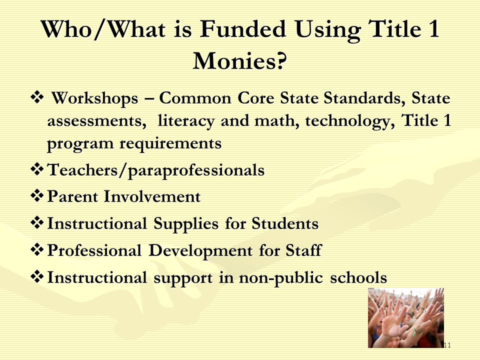 11 Who/What is Funded Using Title 1 Monies.