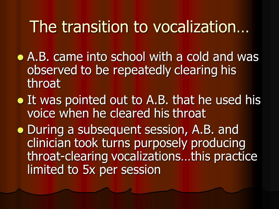 The transition to vocalization… A.B.