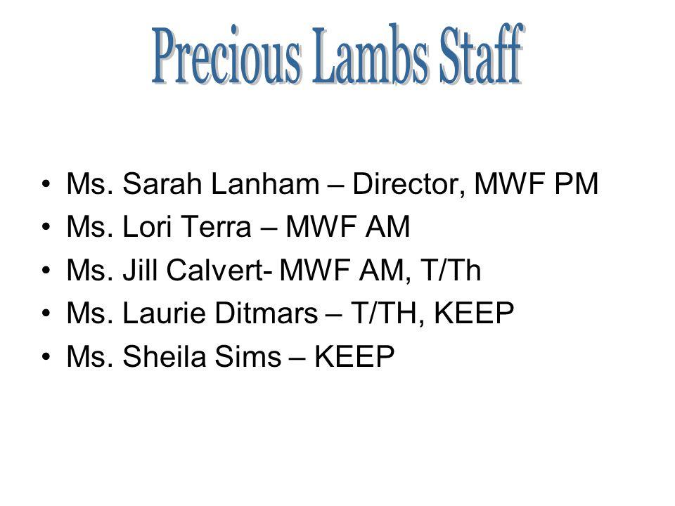 Ms. Sarah Lanham – Director, MWF PM Ms. Lori Terra – MWF AM Ms.