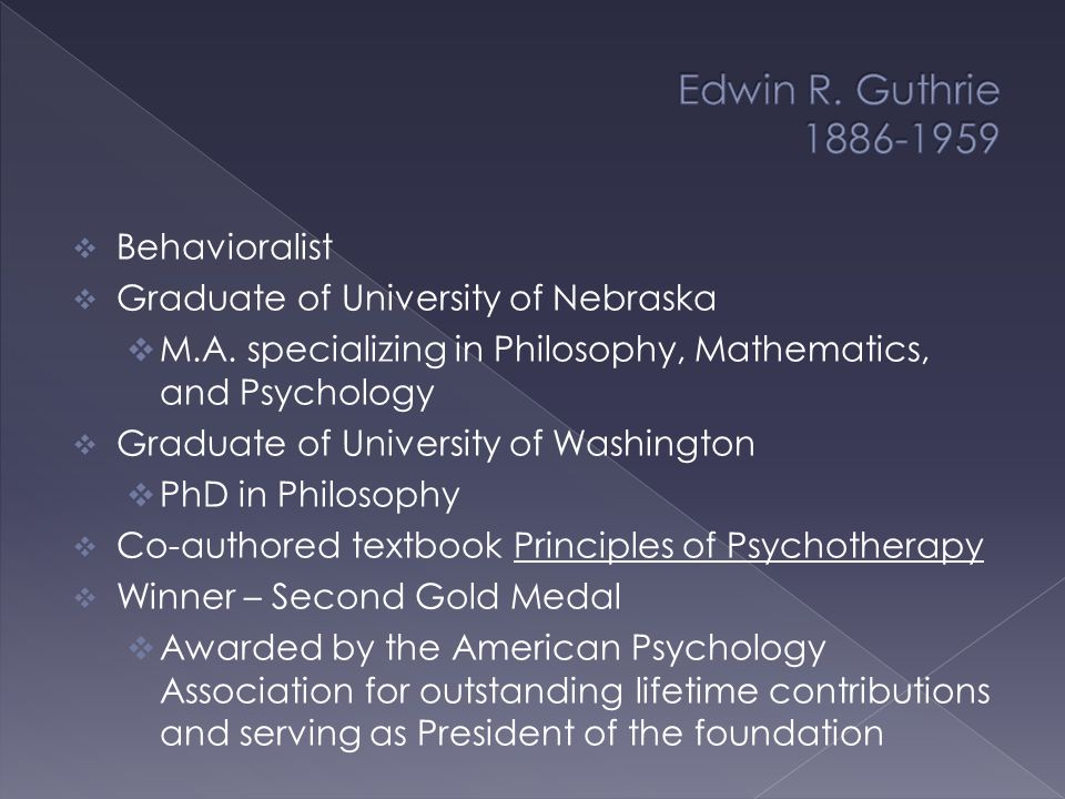  Behavioralist  Graduate of University of Nebraska  M.A.