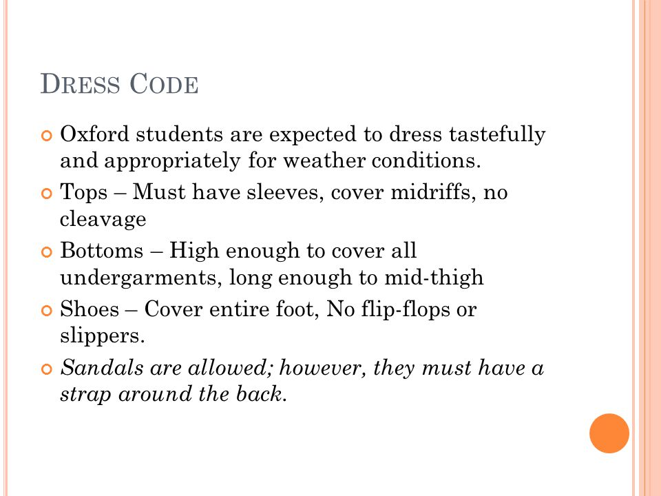 D RESS C ODE Oxford students are expected to dress tastefully and appropriately for weather conditions.