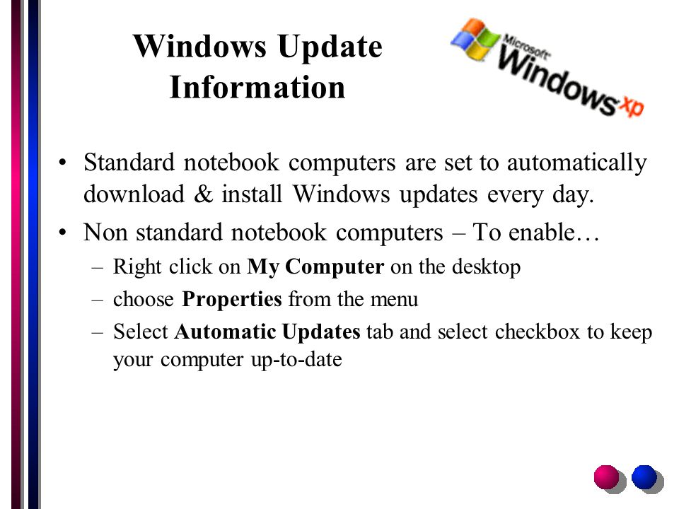 Symantec Antivirus Information Standard notebook computers are set to auto update every day Non standard notebook computers – choose File/Schedule Updates to enable this option