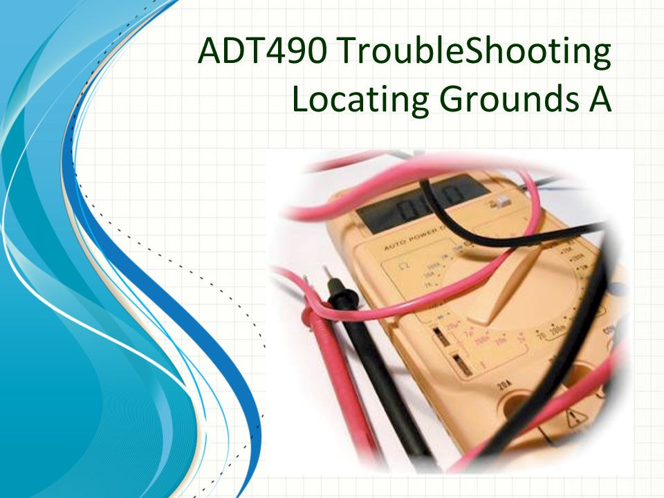 ADT490 TroubleShooting Locating Grounds A