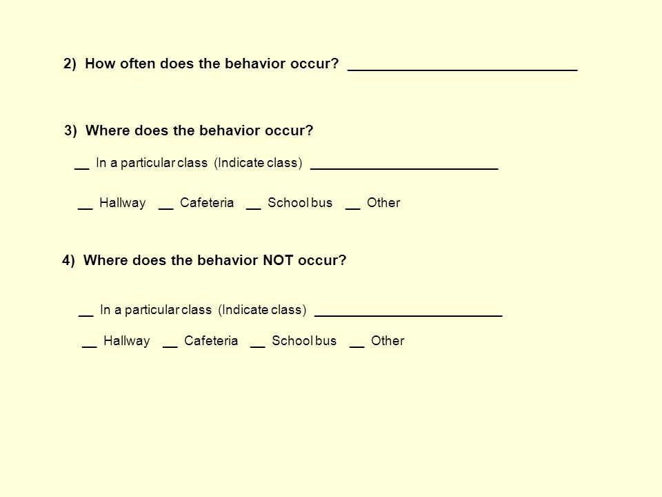2) How often does the behavior occur.
