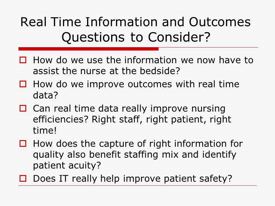 Real Time Information and Outcomes Questions to Consider.
