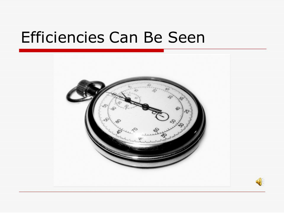 Efficiencies Can Be Seen