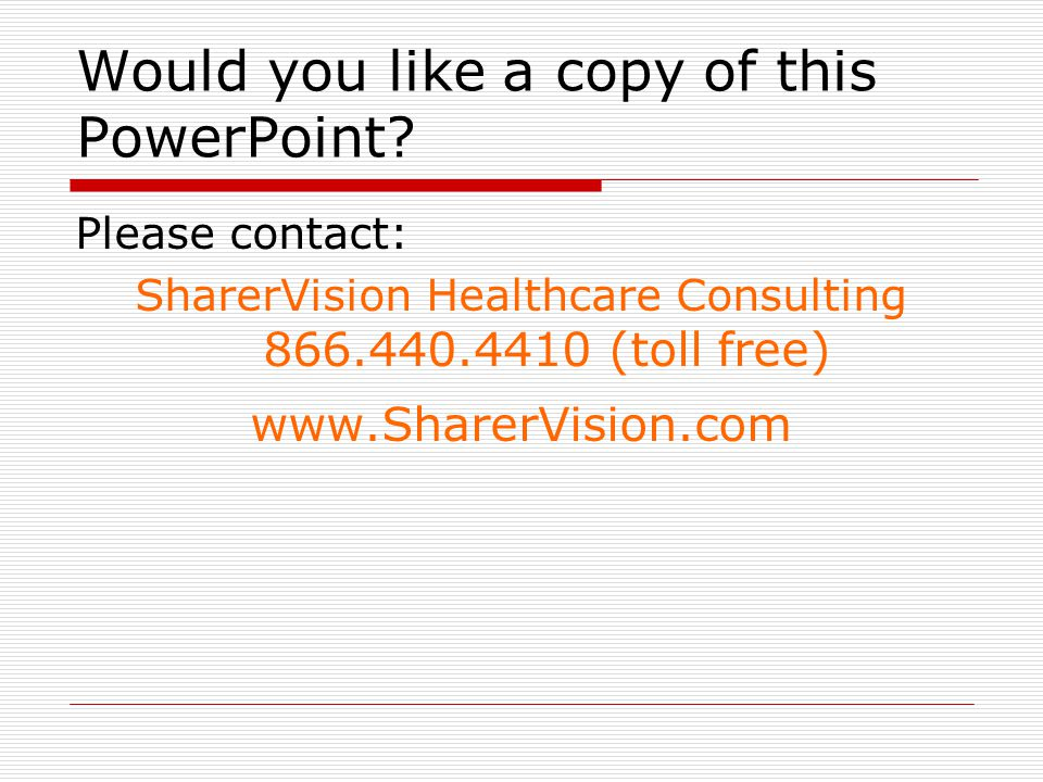 Would you like a copy of this PowerPoint.