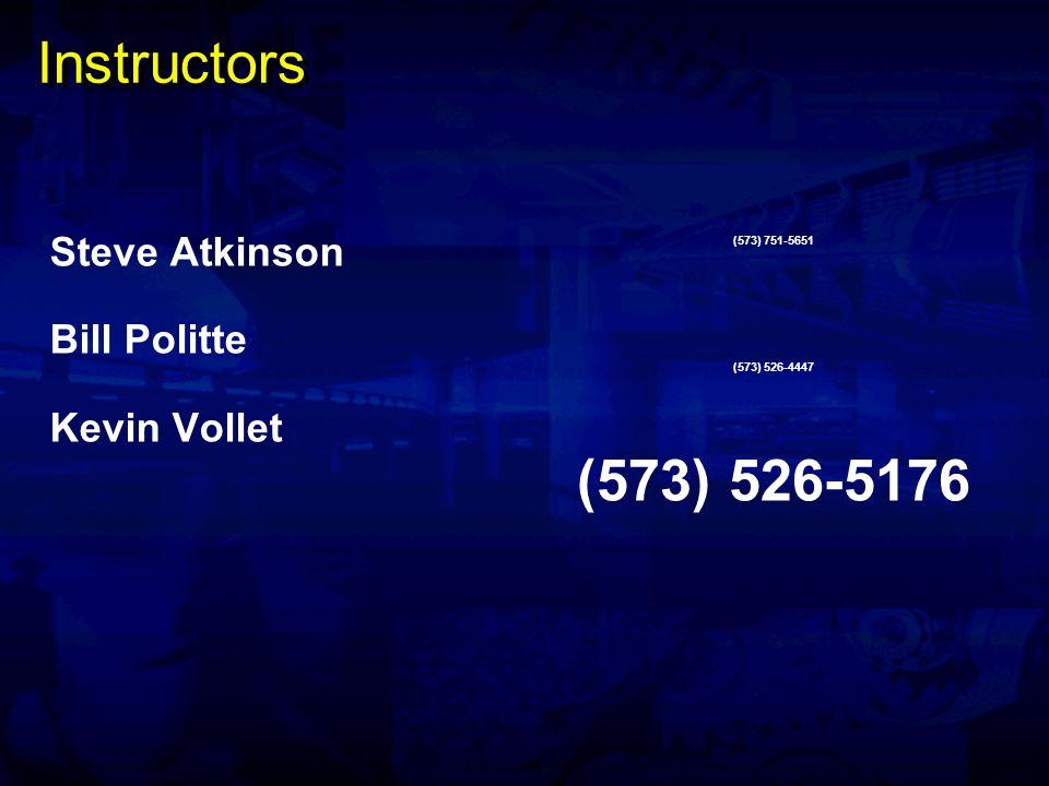 Instructors Steve Atkinson Bill Politte Kevin Vollet (573) 751-5651 (573) 526-4447 (573) 526-5176