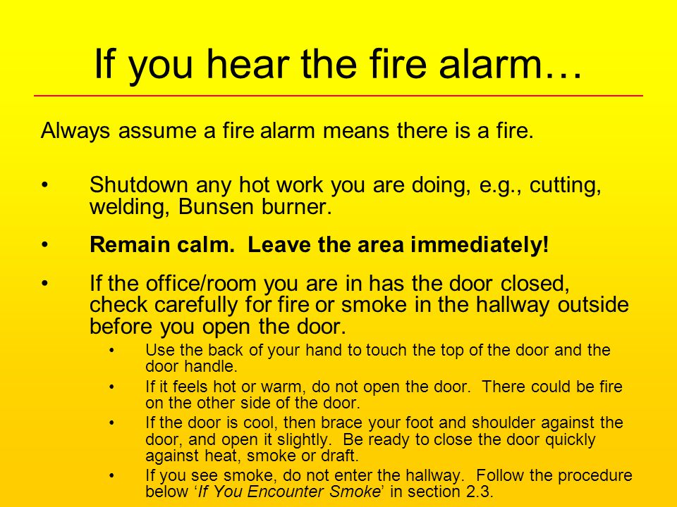 If you hear the fire alarm… Always assume a fire alarm means there is a fire.