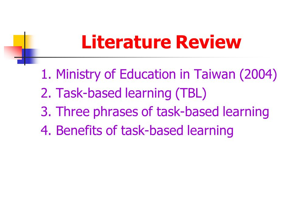 Literature Review 1. Ministry of Education in Taiwan (2004) 2.