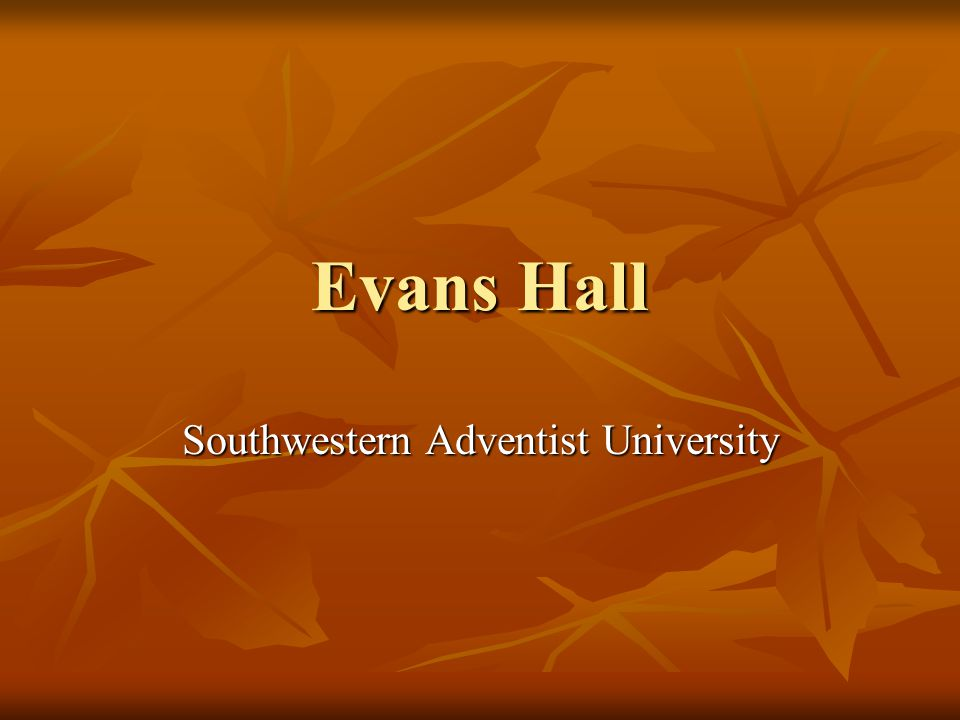 Evans Hall Southwestern Adventist University