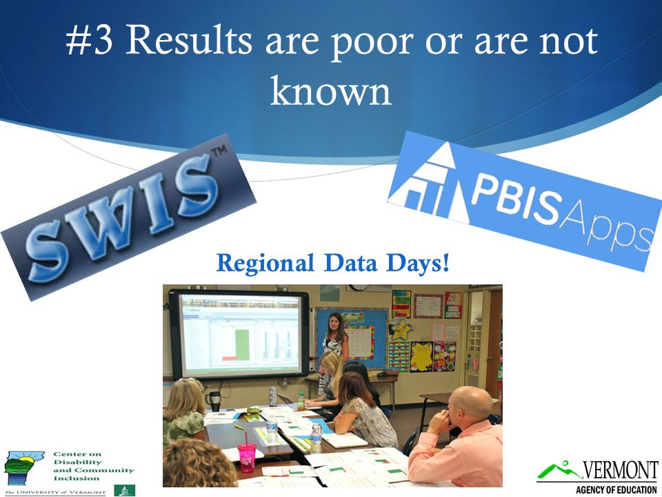 #3 Results are poor or are not known Regional Data Days!