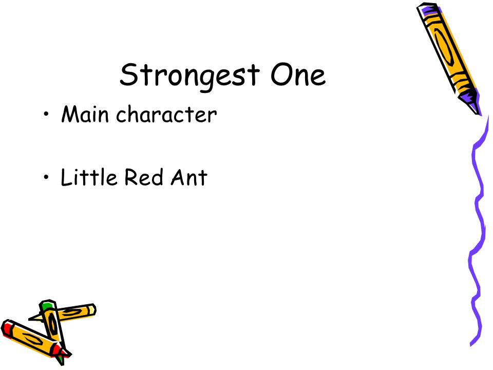 Strongest One Main character Little Red Ant
