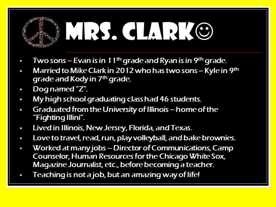 Mrs.Clark Two sons – Evan is in 11 th grade and Ryan is in 9 th grade.