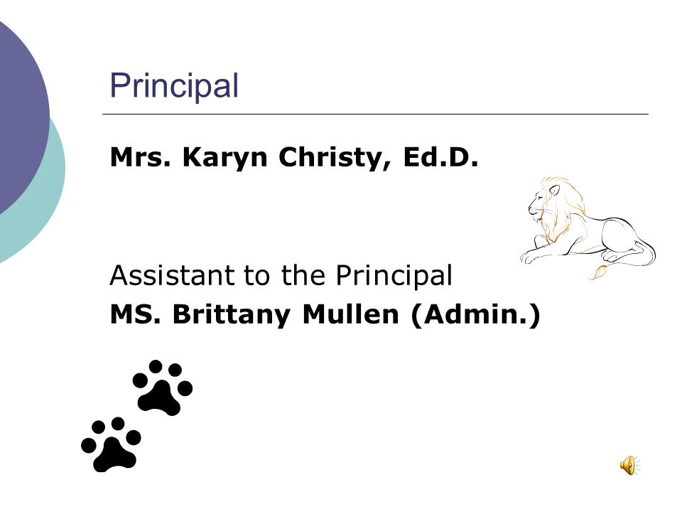 Principal Mrs. Karyn Christy, Ed.D. Assistant to the Principal MS. Brittany Mullen (Admin.)