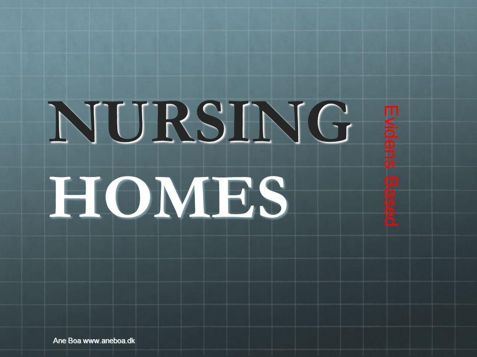 NURSING HOMES Evidens Based Ane Boa www.aneboa.dk