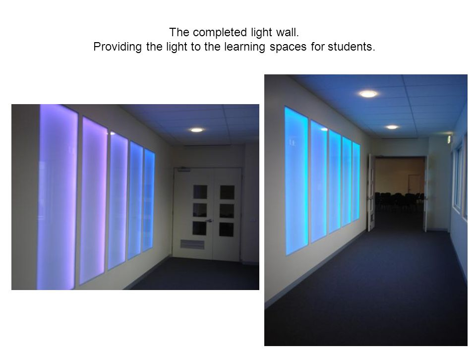 The completed light wall. Providing the light to the learning spaces for students.