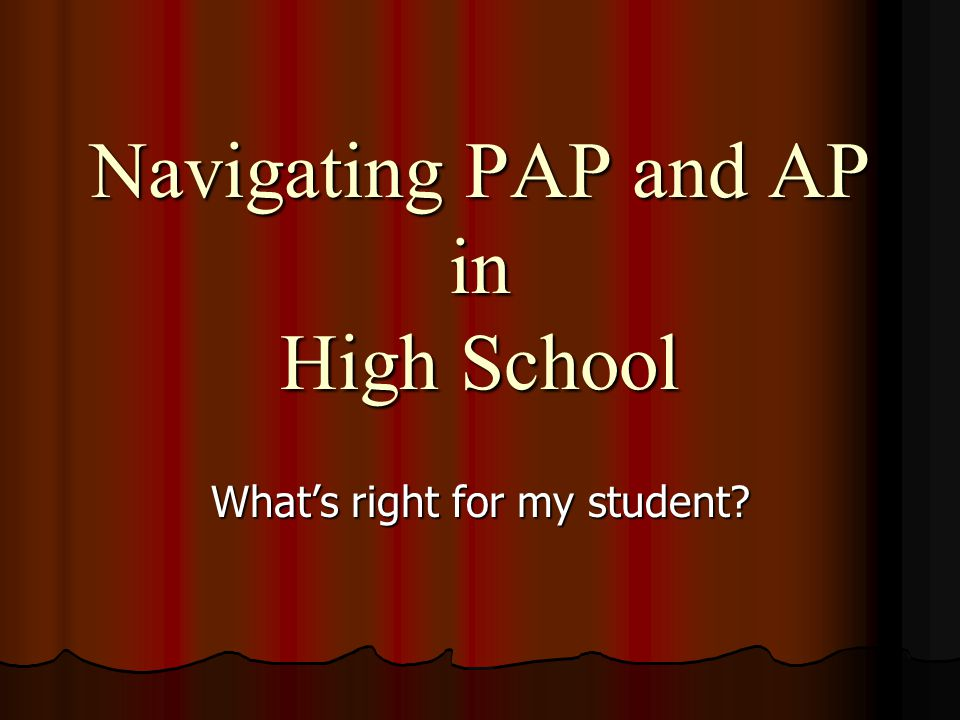 Navigating PAP and AP in High School What's right for my student