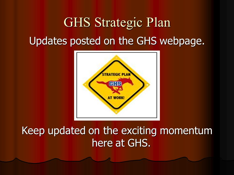GHS Strategic Plan Updates posted on the GHS webpage.