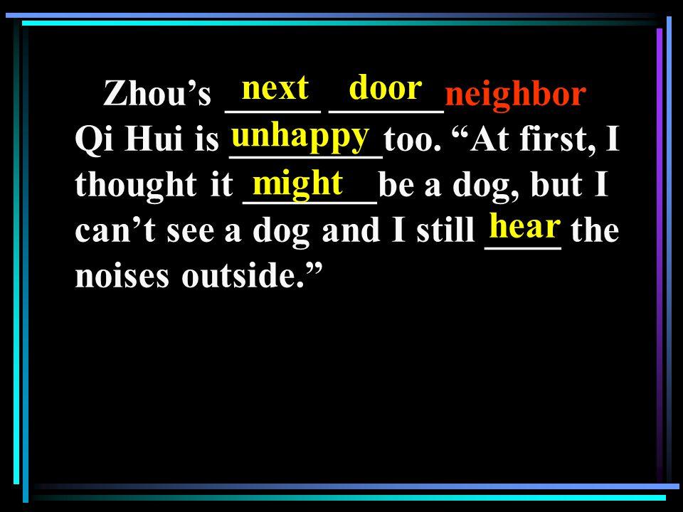 Zhou's _____ ______neighbor Qi Hui is ________too.