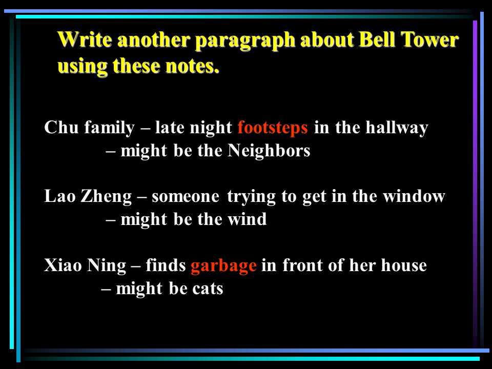 Write another paragraph about Bell Tower using these notes.