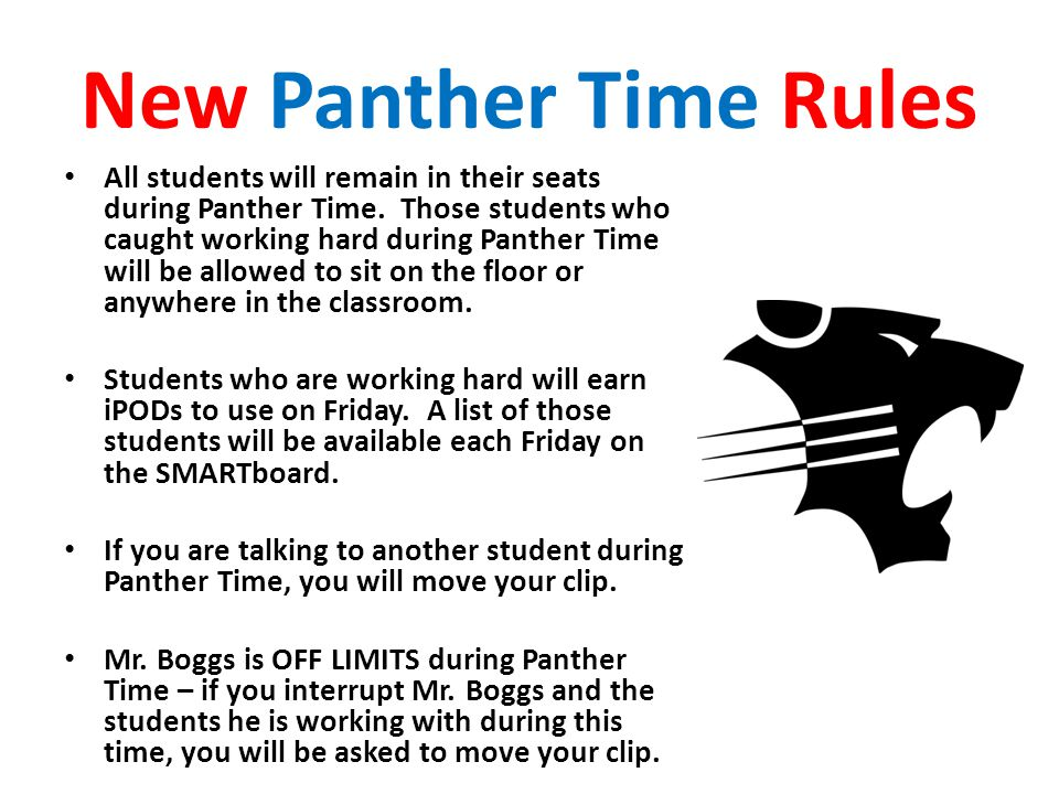 New Panther Time Rules All students will remain in their seats during Panther Time.