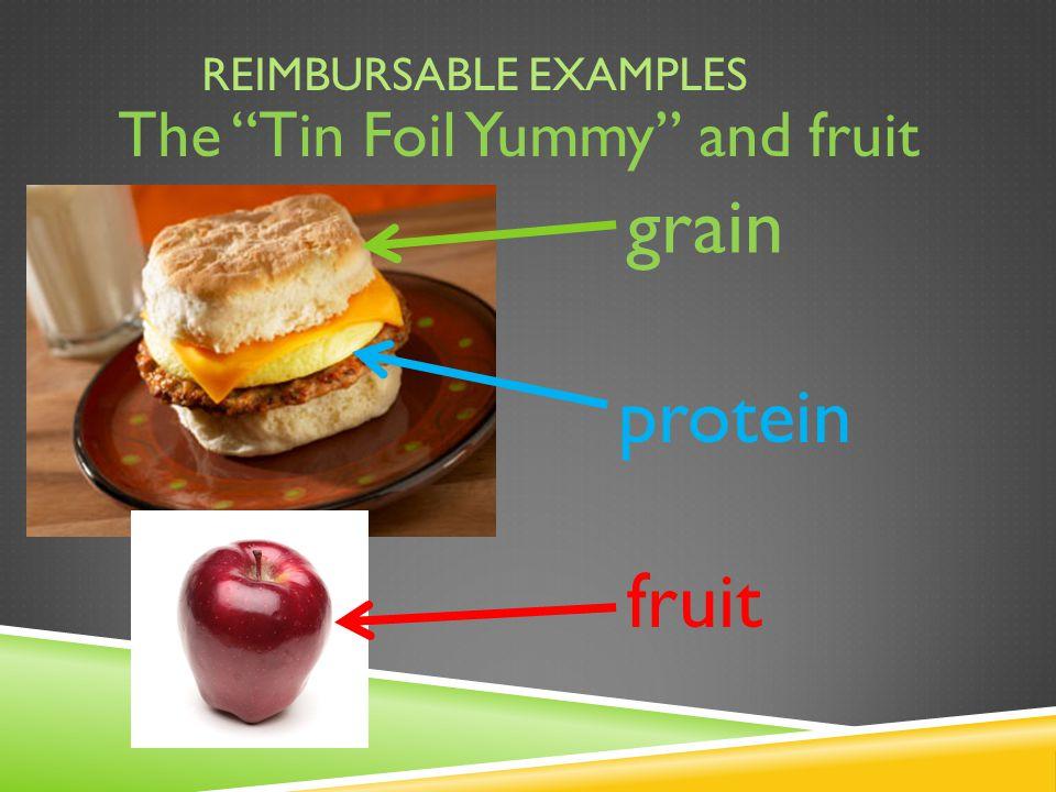 REIMBURSABLE EXAMPLES The Tin Foil Yummy and fruit grain protein fruit