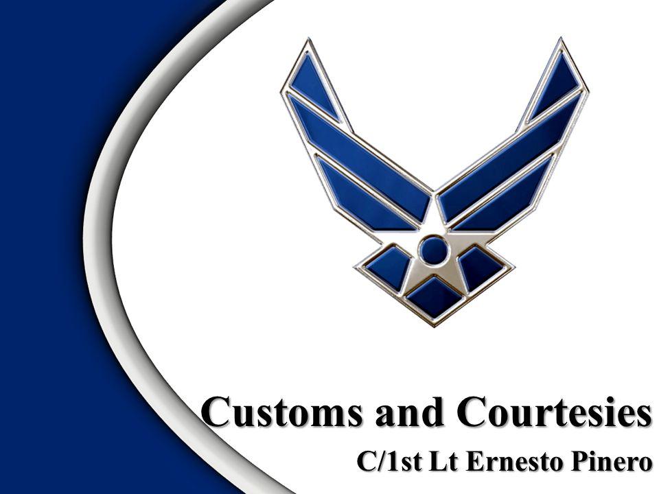 Customs and Courtesies C/1st Lt Ernesto Pinero
