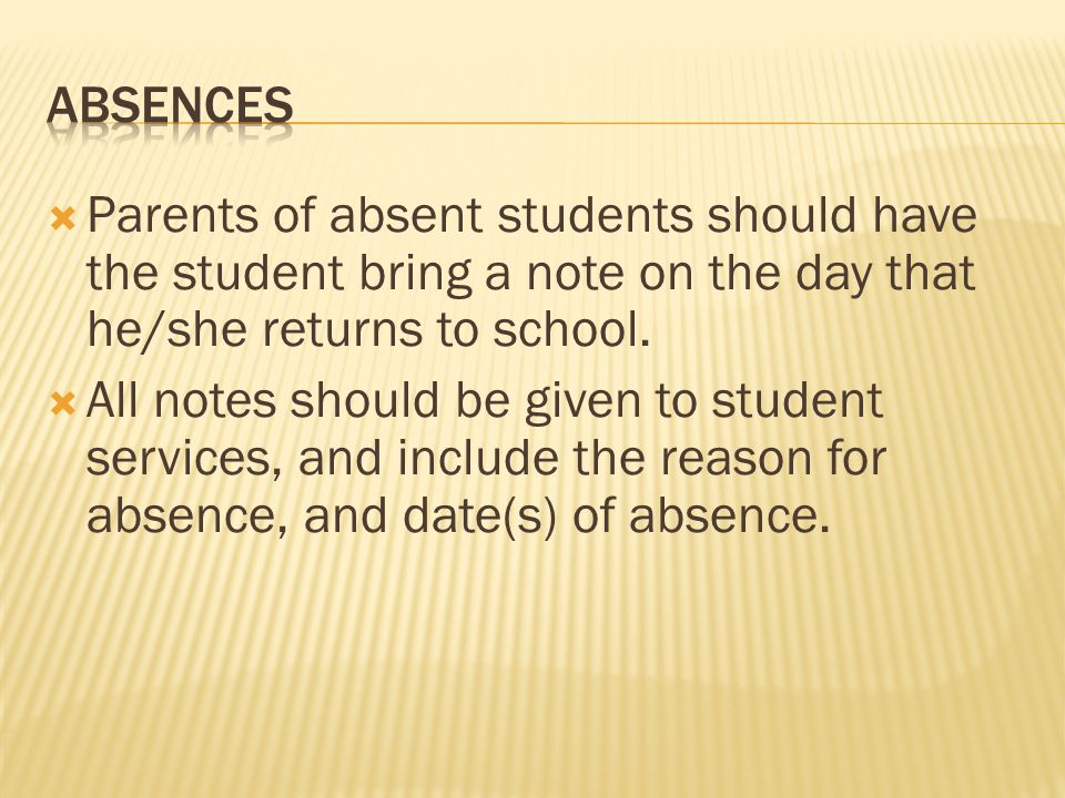  Parents of absent students should have the student bring a note on the day that he/she returns to school.  All notes should be given to student ser