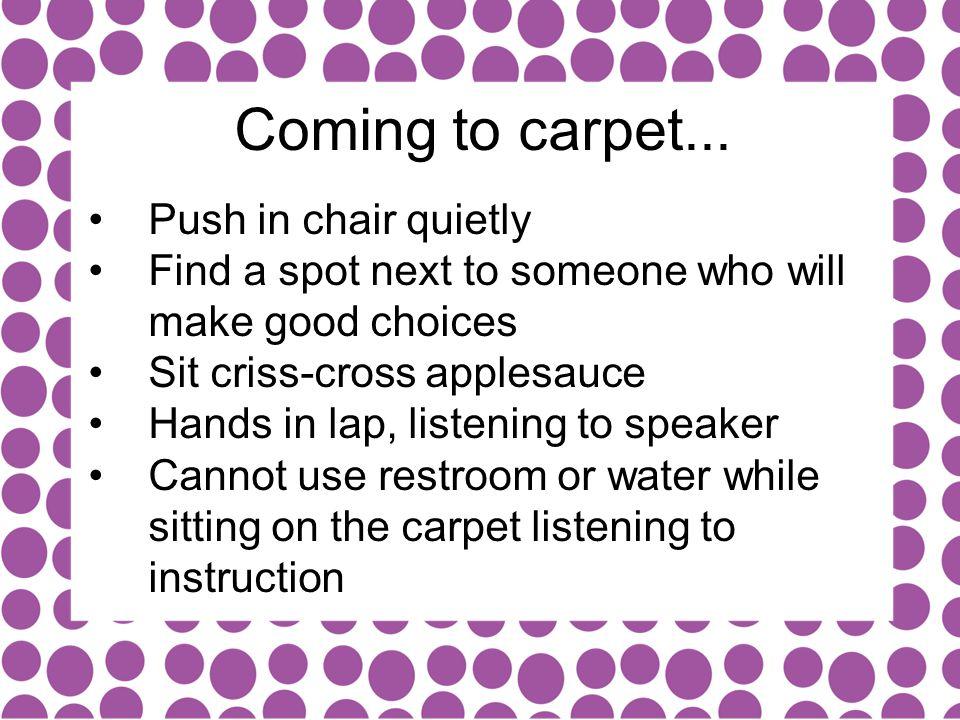 Coming to carpet...