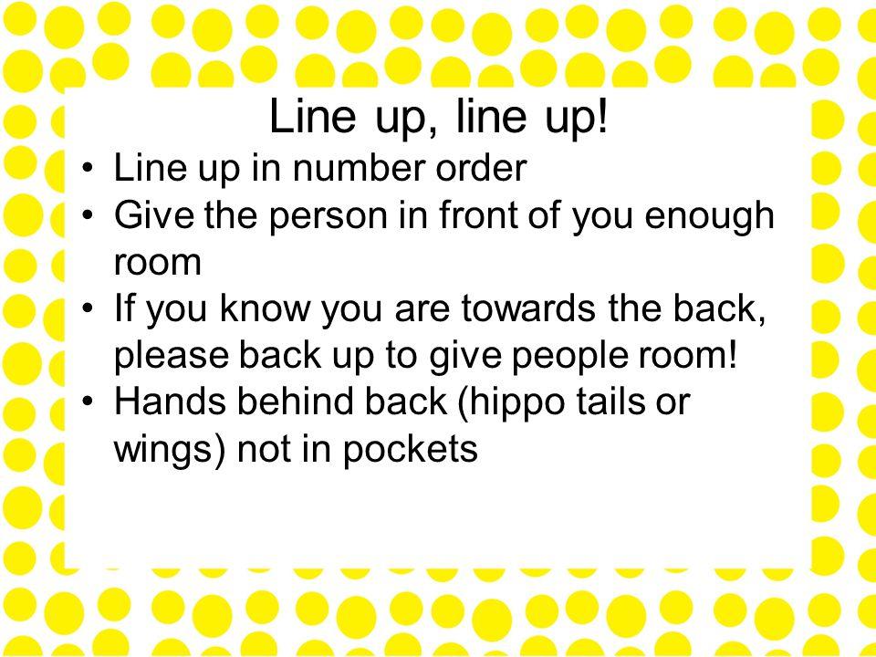 Line up, line up.