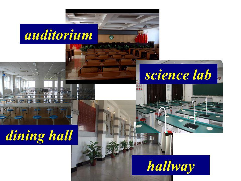 auditorium dining hall science lab hallway