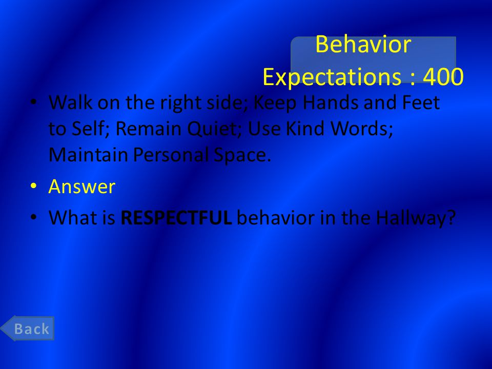 Behavior Expectations : 600 Listen & Follow Directions; Play Gently; Give Help When needed; Put away equipment; Keep Hands and feet to self in line; Line up promptly.