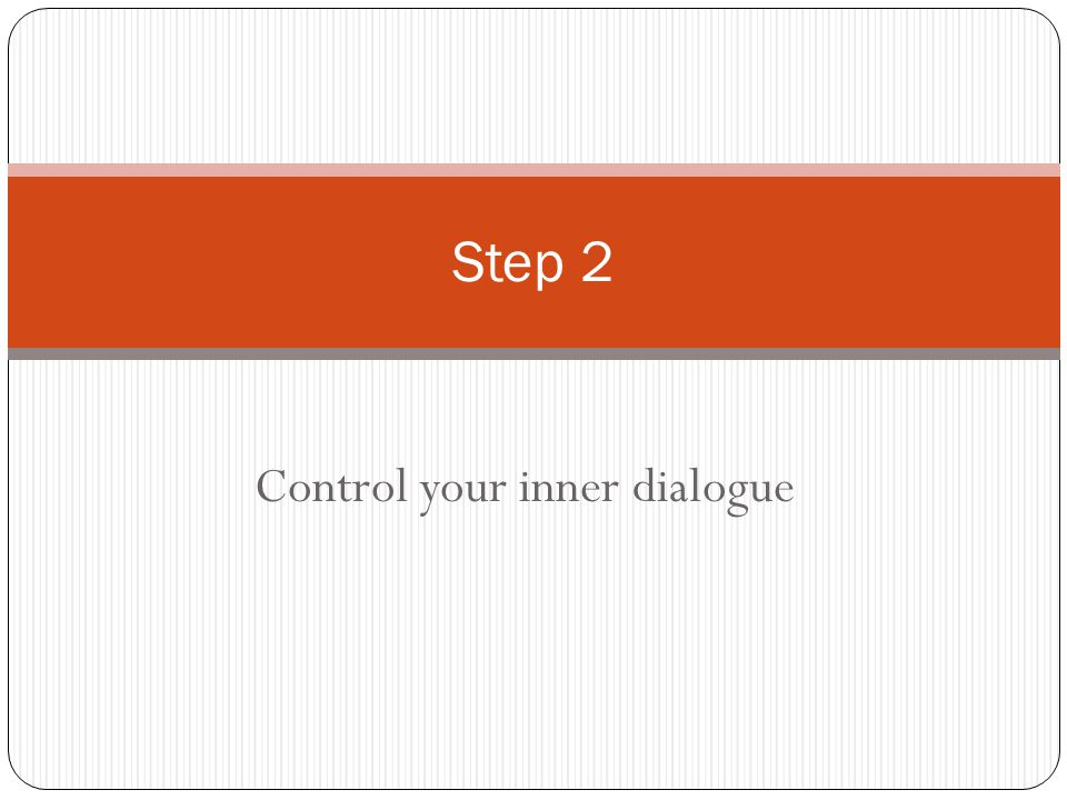 Control your inner dialogue Step 2