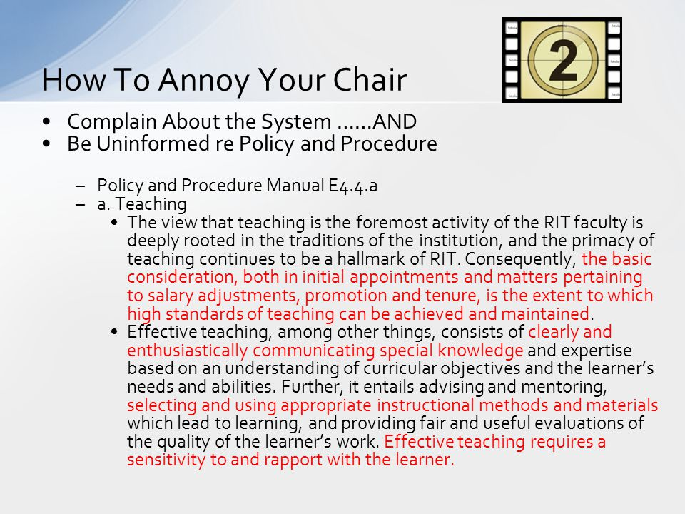Complain About the System ……AND Be Uninformed re Policy and Procedure –Policy and Procedure Manual E4.4.a –a.