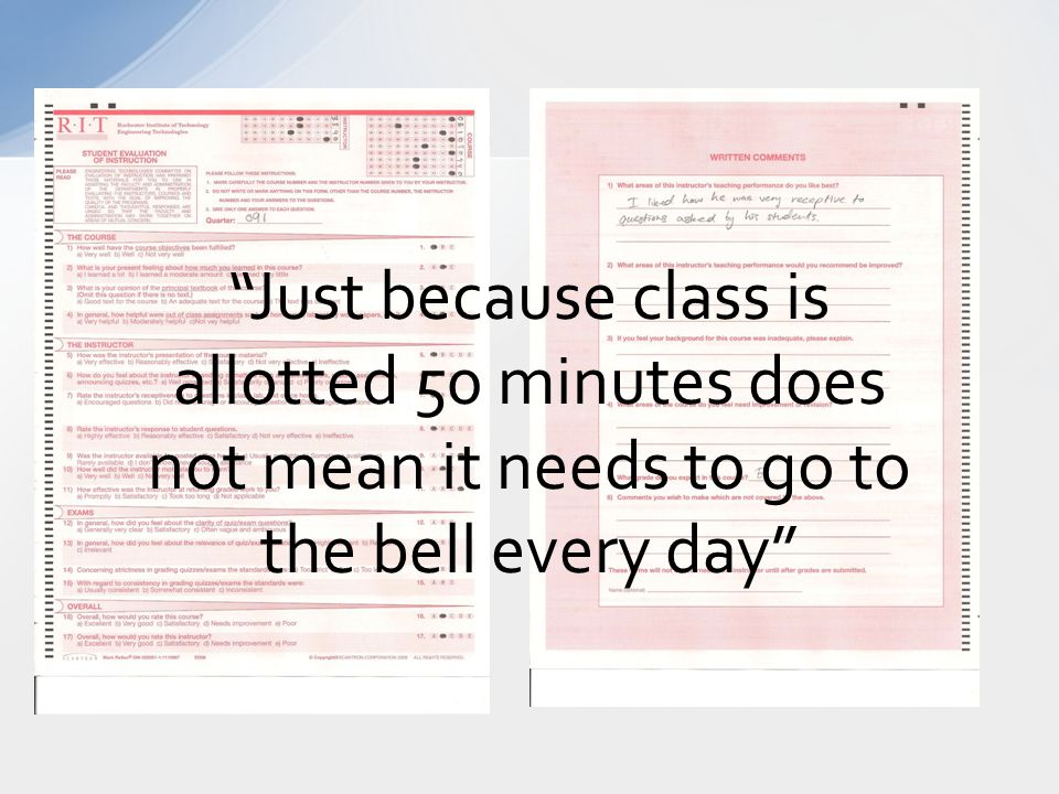 Just because class is allotted 50 minutes does not mean it needs to go to the bell every day