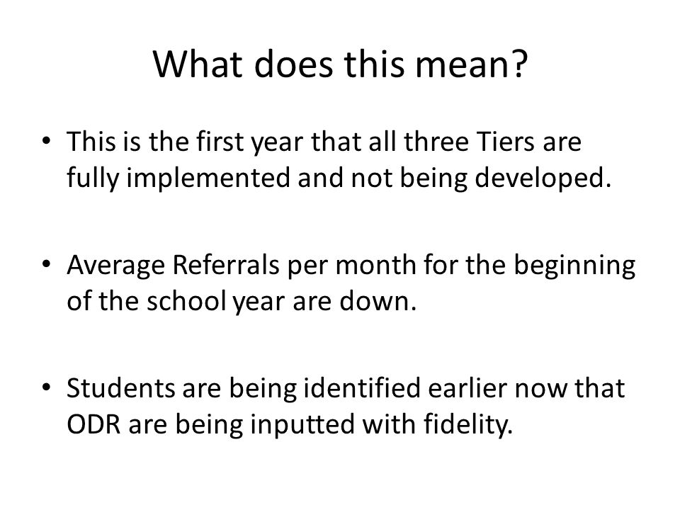 What does this mean? This is the first year that all three Tiers are fully implemented and not being developed. Average Referrals per month for the be