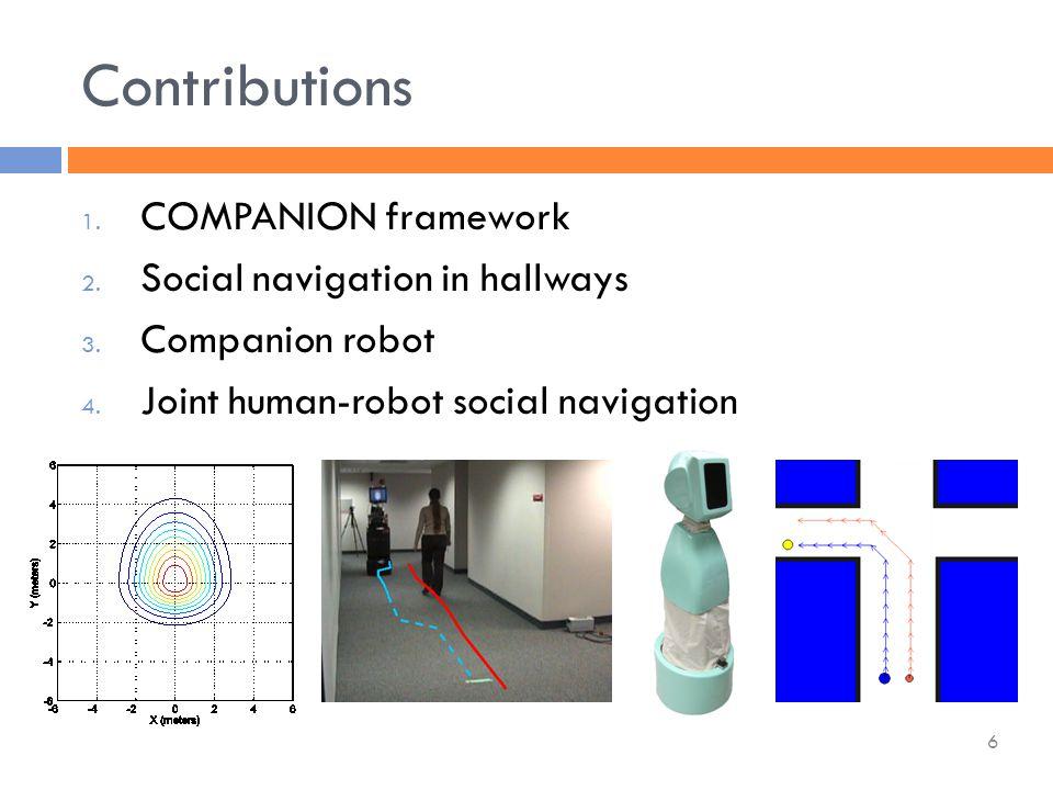 1. COMPANION framework 2. Social navigation in hallways 3.