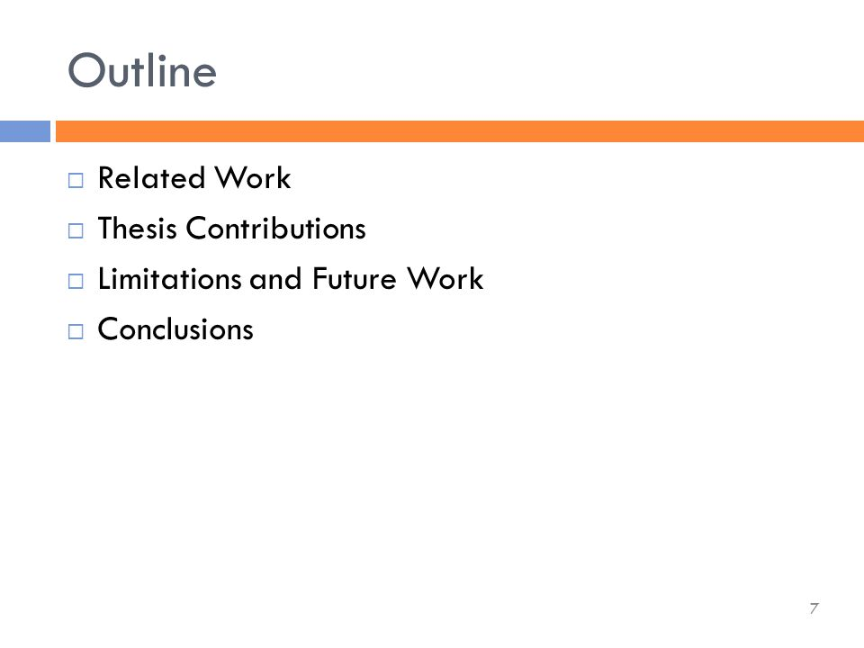  Related Work  Thesis Contributions  Limitations and Future Work  Conclusions Outline 7