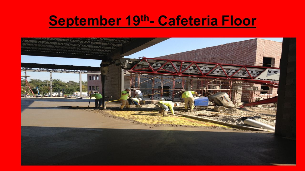 September 19 th - Cafeteria Floor