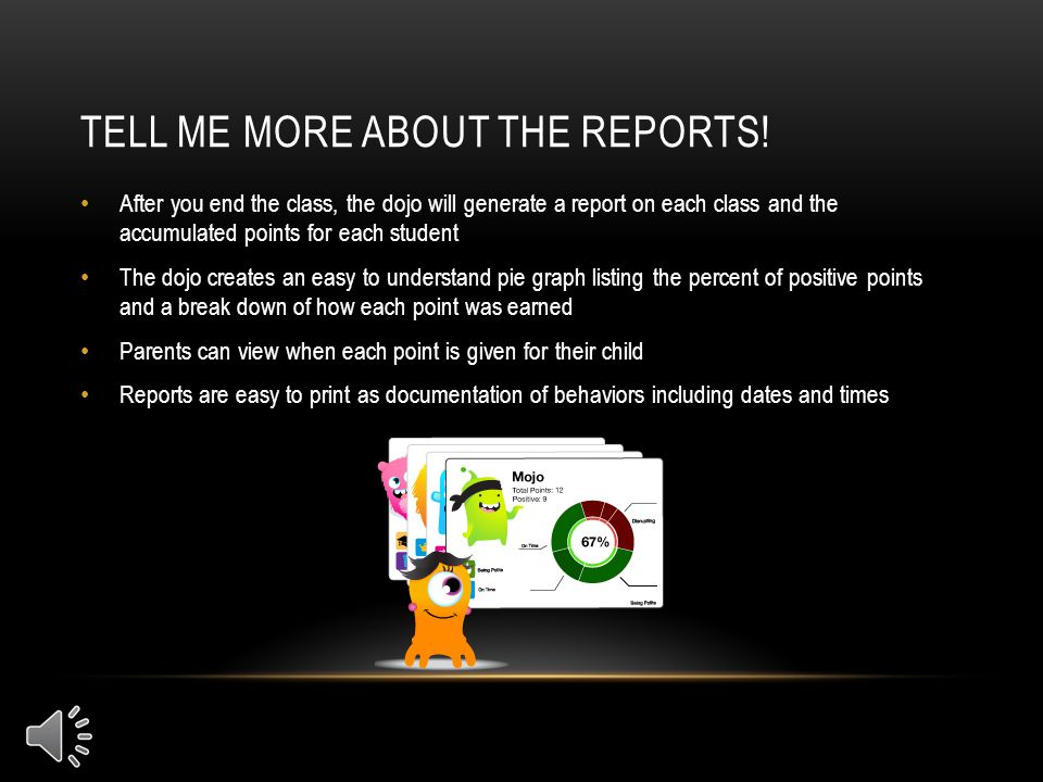 TELL ME MORE ABOUT THE REPORTS.