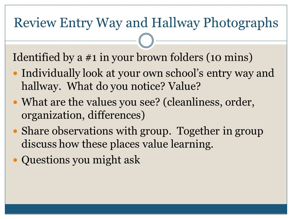 Review Bulletin Board Photographs Identified by #2 in your brown folders (15 mins) What do you notice/value/learning.