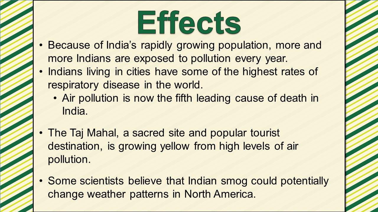 Because of India's rapidly growing population, more and more Indians are exposed to pollution every year. Indians living in cities have some of the hi