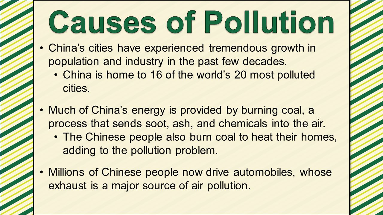 China's cities have experienced tremendous growth in population and industry in the past few decades. China is home to 16 of the world's 20 most pollu