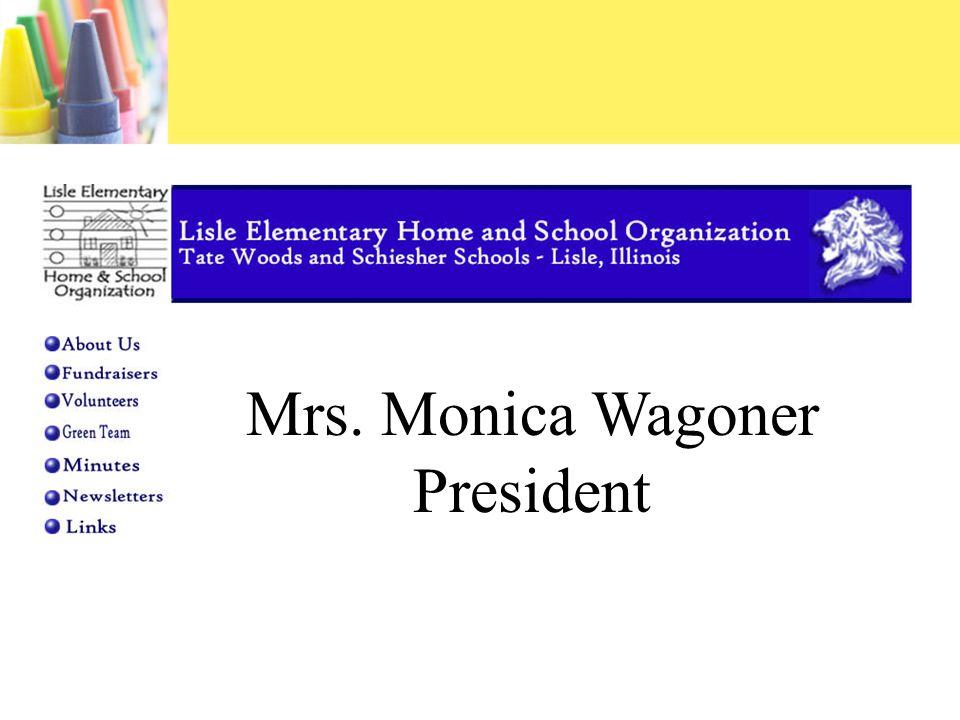 Mrs. Monica Wagoner President