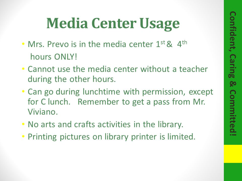 Media Center Usage Mrs. Prevo is in the media center 1 st & 4 th hours ONLY.