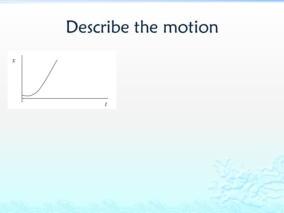 Describe the motion